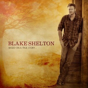 Blake Shelton will release Based on a True Story on March 26, 2013