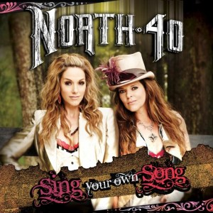 North 40 released Tell Me Something Good single, Sing Your Own Song album hits tomorrow