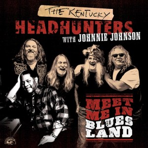 The Kentucky Headhunters to release new Blues album with pianist Johnnie Johnson
