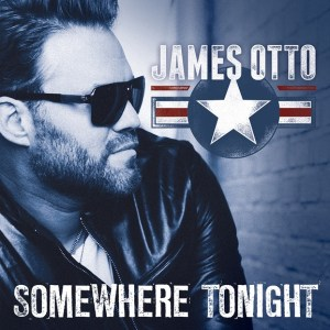 "James Otto Releases New ""Somewhere Tonight"" EP Today, July 24"