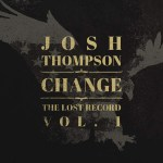Josh Thompson to release lost sessions in two volume EP, Change