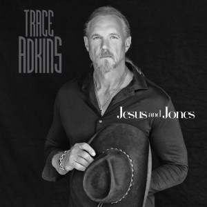 Trace Adkins returns with Jesus and Jones on BBR Music Group Wheelhouse Records