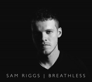 """Sam Riggs' New Album """"Breathless"""" Debuts at #3 on iTunes Country Chart"""