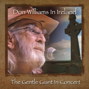 Don Williams in Ireland: The Gentle Giant in Concert set to hit stores on April 15, 2016