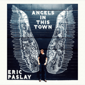 New single from Eric Paslay, Angels in This town, available at digital outlets