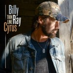 "New Music Video for Billy Ray Cyrus – ""Thin Line"""
