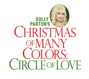 Dolly Parton's 'Christmas Of Many Colors – Circle Of Love'