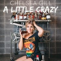 "Country Singer Chelsea Gill Gets ""A Little Crazy"" in New Music Video"