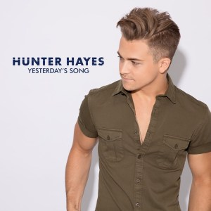 """Hunter Hayes' High-Octane New Single, """"Yesterday's Song"""" Arrives at Country Radio Today, Oct. 3"""