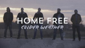 "Home Free debuts chilling video cover of ""Colder Weather"""
