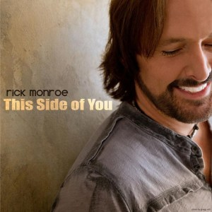 "Rick Monroe's Sultry New Single, ""This Side Of You,""  Impacting Radio Now"