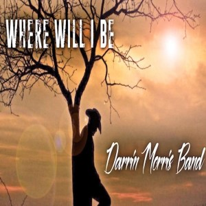 "Darrin Morris Band Release Their Debut Single ""Where Will I Be"""