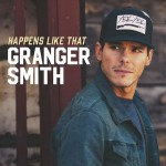 "Granger Smith new single ""Happens Like That"" available worldwide"