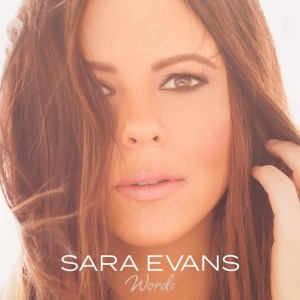 "Sara Evans sets July 21 release date for new album ""Words"""