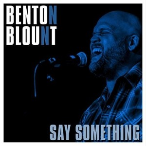 """America's Got Talent's Benton Blount releases """"Say Something"""" with Pacific Records"""