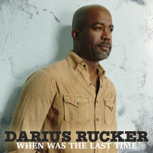 """Darius Rucker Announces Long-Awaited Fifth Studio Country Album, """"When Was The Last Time"""""""