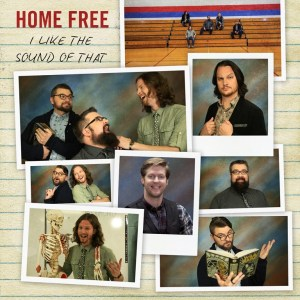 "Home Free releases cover video of charming ""I Like the Sound of That"""