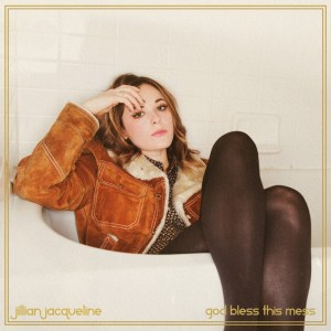 "Jilllian Jacqueline sets a new tone with soul-baring track ""God Bless This Mess"" out today (July 21, 2017)"