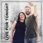 Dynamic country artist Nick Hickman puts the future on pause with release of sophomore single, Live For Tonight