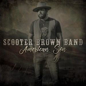 """Scooter Brown Band Releases """"American Son"""" Featuring Country Music Hall of Famer, Charlie Daniels"""
