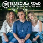 """Temecula Road set to release new single """"Everyth8ing Without You"""", Sept. 29"""