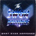 The Swon Brothers release new music today – What Ever Happened