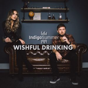 """Country Duo, Indigo Summer is back with the release of  a new single, """"Wishful Drinking"""""""