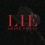 """Shane Owens releases new single """"LIE"""""""