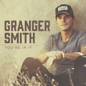 "Granger Smith takes ""You're In It"" to country radio"