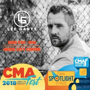 """Ruined This Town"" singer Lee Gantt to Make CMA Fest Debut on June 9 at the Spotlight Stage"
