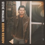 Steve Moakler's new album, BORN READY, everywhere today