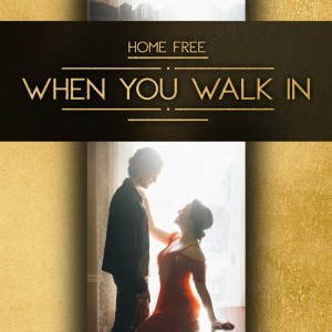 """Home Free debuts dazzling music video for latest original release """"When You Walk In"""""""