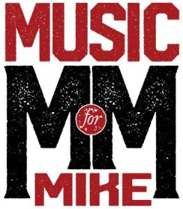 """Music for Mike"" Benefit Concert – Superstar Line Up – Tuesday Sept. 25th"