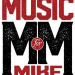 """""""Music for Mike"""" Benefit Concert – Superstar Line Up – Tuesday Sept. 25th"""