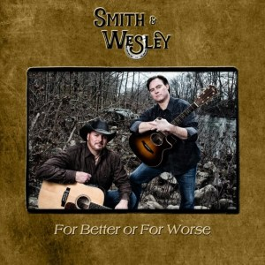 "Smith & Wesley second album, ""For Better or For Worse,"" releases digitally 9/21/18"
