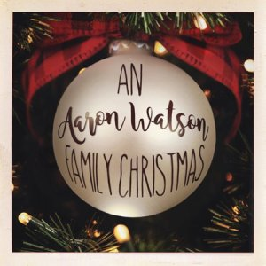 """An Aaron Watson Family Christmas"" album set to release Oct. 5"