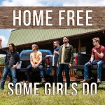 """Home Free brings 90's country back with """"Some Girls Do"""", premiered on Taste of Country"""