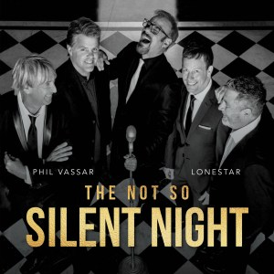 "Phil Vassar and Lonestar support The Salvation Army with new Christmas single ""Not So Silent Night"" & ""The Not So Silent Night Tour"""