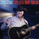 "George Strait's ""Every Little Honky Tonk Bar"" is Most-Added at Country Radio"