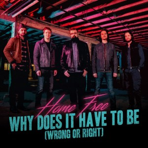 "New Video: Home Free asks ""Why Does It Have To Be (Wrong or Right)""; Exclusive with PopCulture.com"