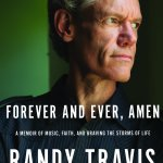 Randy Travis releases candid memoir, Forever And Ever, Amen: A Memoir of Music, Faith, and Braving the Storms of Life