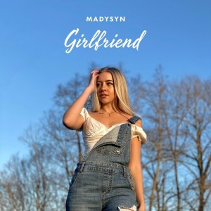 "Viral sensation Madysyn releases debut country single, ""Girlfriend"""
