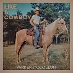 "Parker McCollum releases new song ""Like A Cowboy"""