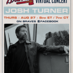 Josh Turner to perform virtual concerts for Atlanta Braves – Aug. 27