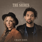 "The Shires release new single, ""Crazy Days"""