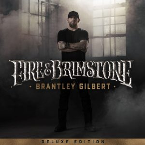 "Brantley Gilbert's ""Deluxe Edition"" Arrives Oct. 2 w/ 2 New Songs"