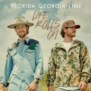 """Life Rolls On"" with Florida Georgia Line"