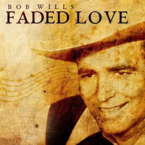Bob Wills, Faded Love