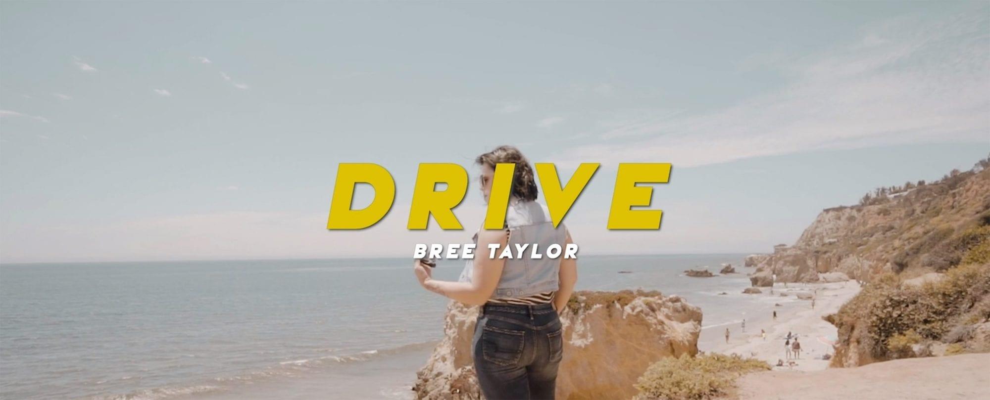 Bree Taylor, Drive