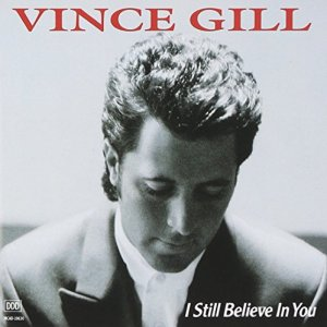 vince-gill-i-still-believe-in-you